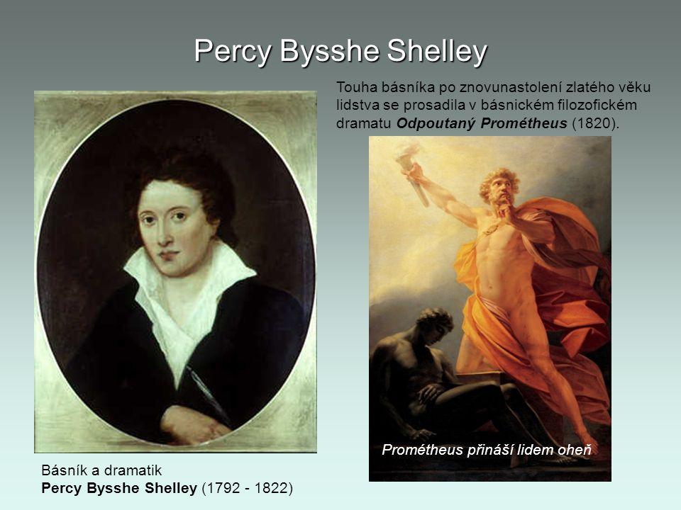 Percy Bysshe Shelley Touha básníka po znovunastolení zlatého věku lidstva se prosadila v básnickém filozofickém dramatu Odpoutaný Prométheus (1820).