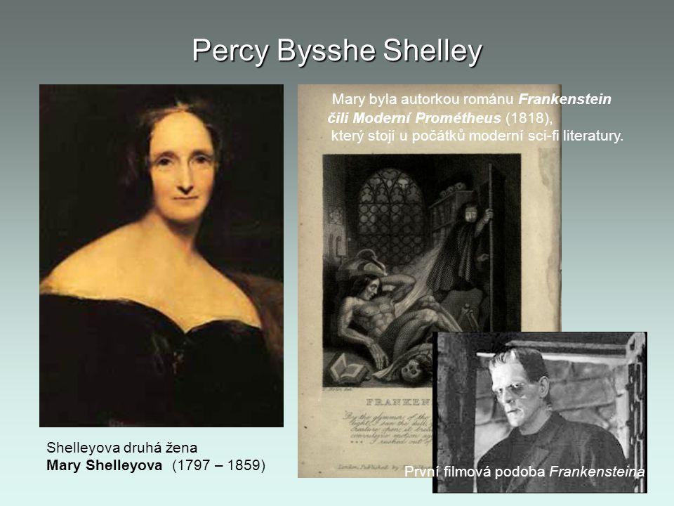 Percy Bysshe Shelley Mary byla autorkou románu Frankenstein