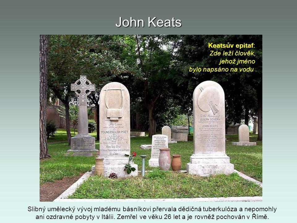 John Keats Keatsův epitaf: Zde leží člověk, jehož jméno