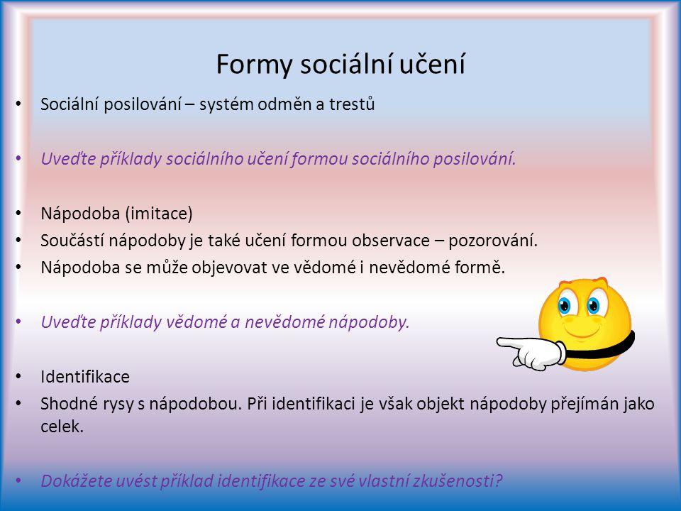Formy sociální učení Sociální posilování – systém odměn a trestů