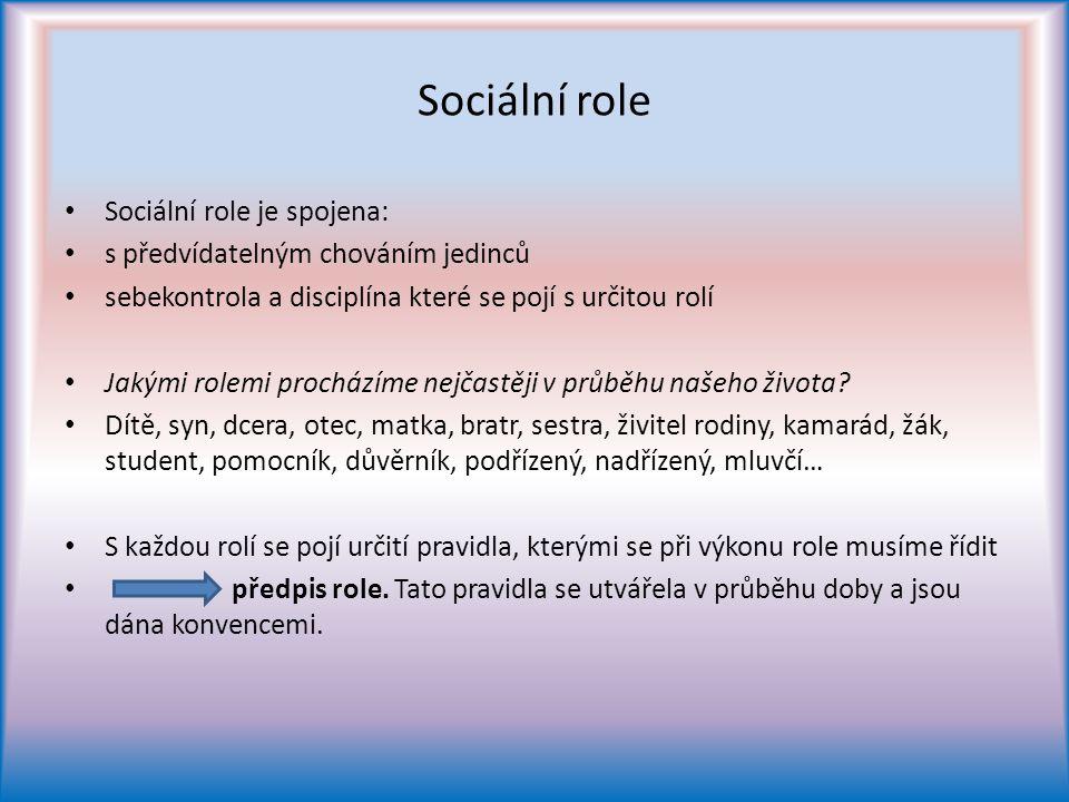Sociální role Sociální role je spojena:
