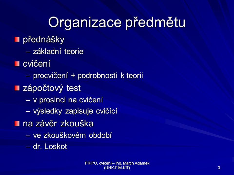 PRIPO, cvičení – Ing. Martin Adámek (UHK-FIM-KIT)