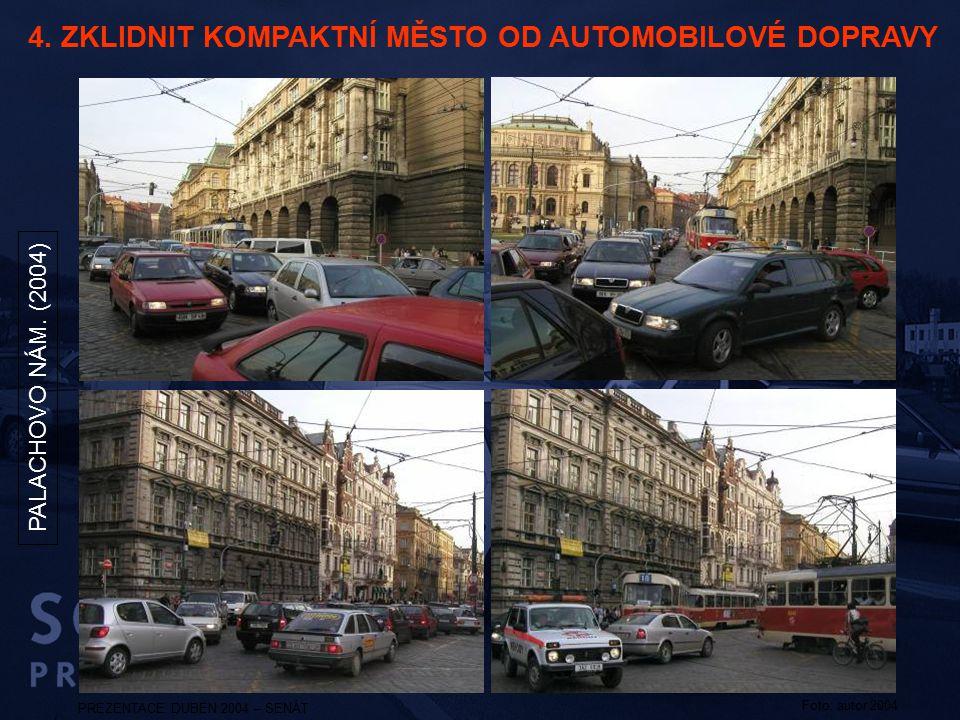 4. ZKLIDNIT KOMPAKTNÍ MĚSTO OD AUTOMOBILOVÉ DOPRAVY