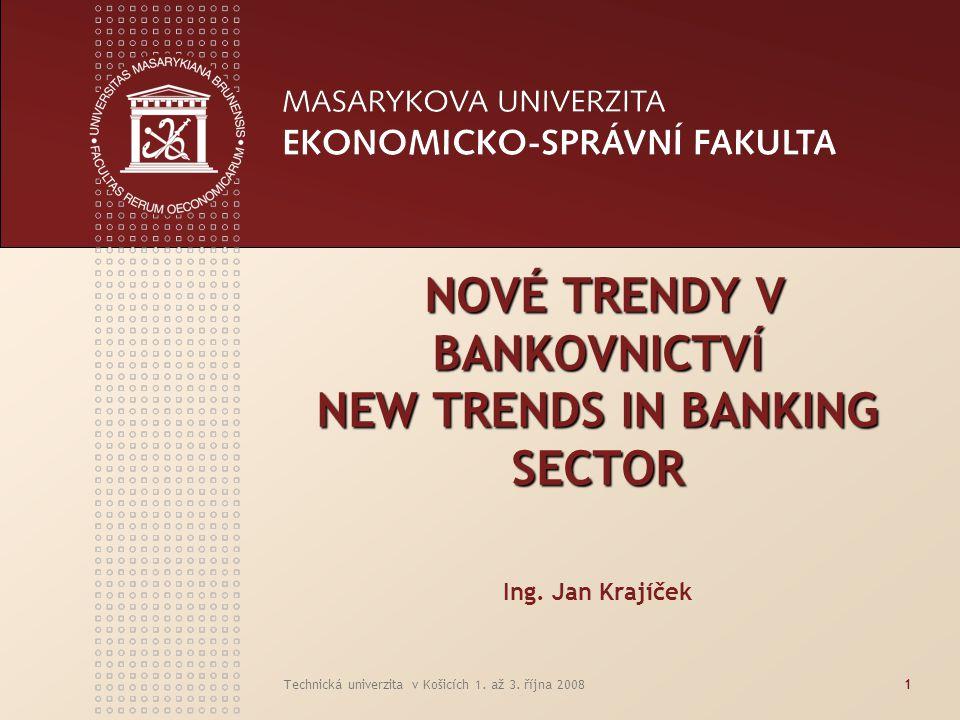 NOVÉ TRENDY V BANKOVNICTVÍ NEW TRENDS IN BANKING SECTOR Ing