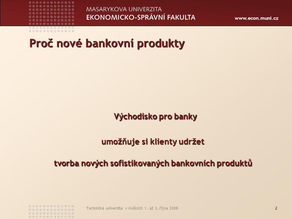 Proč nové bankovní produkty