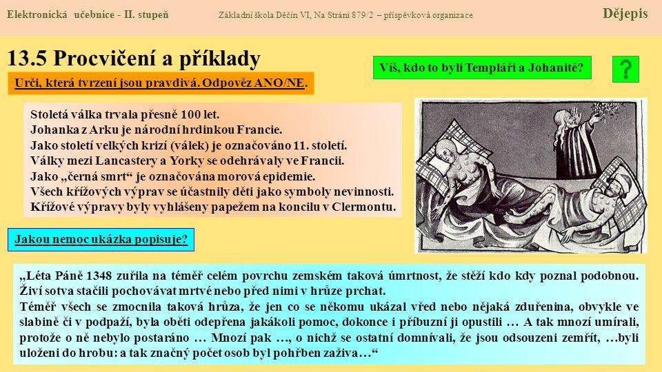 13.5 Procvičení a příklady Víš, kdo to byli Templáři a Johanité