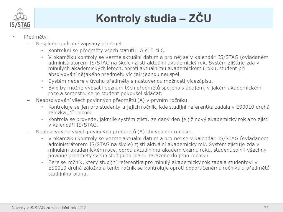Kontroly studia – ZČU Předměty: Nesplněn podruhé zapsaný předmět.