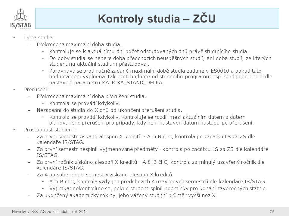Kontroly studia – ZČU Doba studia: Překročena maximální doba studia.