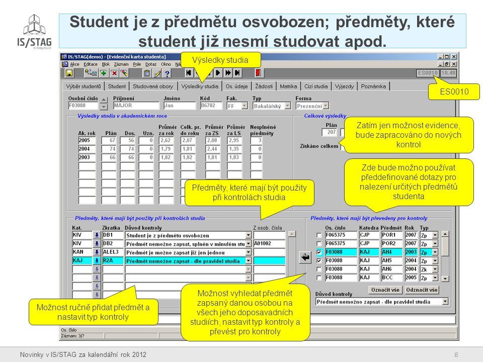 Student je z předmětu osvobozen; předměty, které student již nesmí studovat apod.