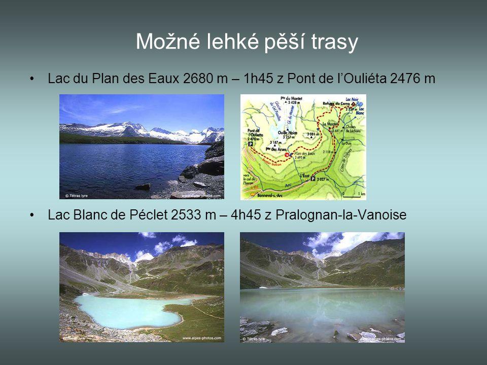 Možné lehké pěší trasy Lac du Plan des Eaux 2680 m – 1h45 z Pont de l'Ouliéta 2476 m.
