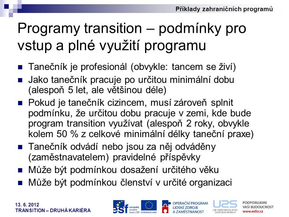 Programy transition – podmínky pro vstup a plné využití programu