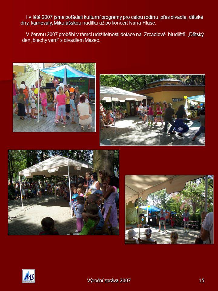 I v létě 2007 jsme pořádali kulturní programy pro celou rodinu, přes divadla, dětské