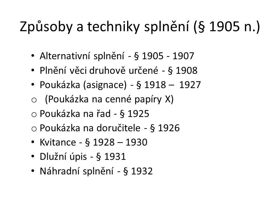 Způsoby a techniky splnění (§ 1905 n.)