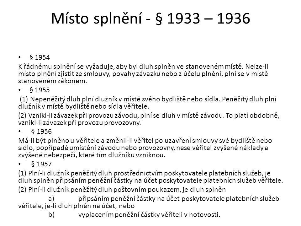 Místo splnění - § 1933 – 1936 § 1954.