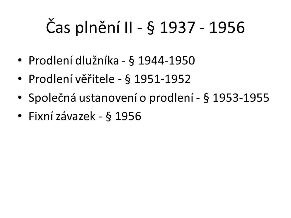 Čas plnění II - § 1937 - 1956 Prodlení dlužníka - § 1944-1950