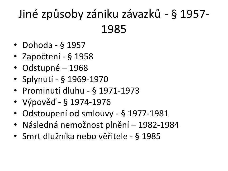 Jiné způsoby zániku závazků - § 1957-1985