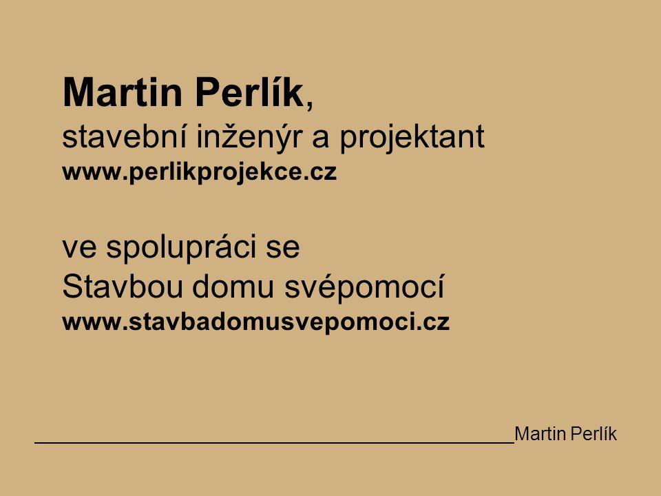 Martin Perlík, stavební inženýr a projektant www. perlikprojekce