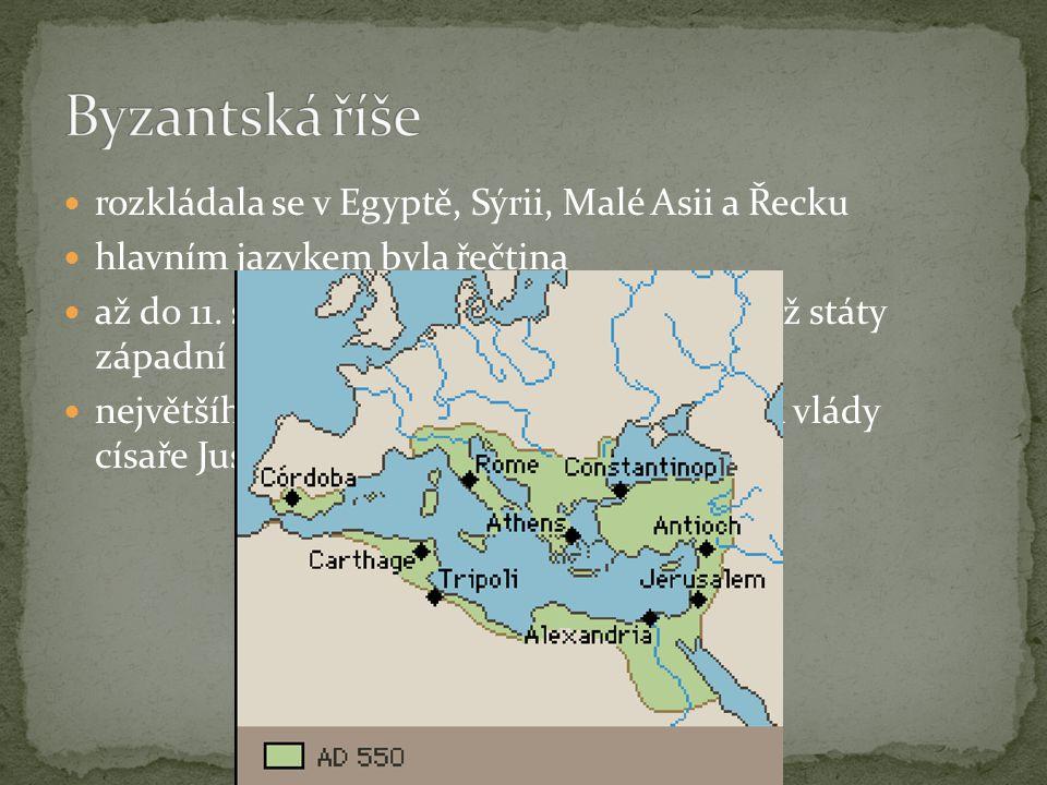 Byzantská říše rozkládala se v Egyptě, Sýrii, Malé Asii a Řecku