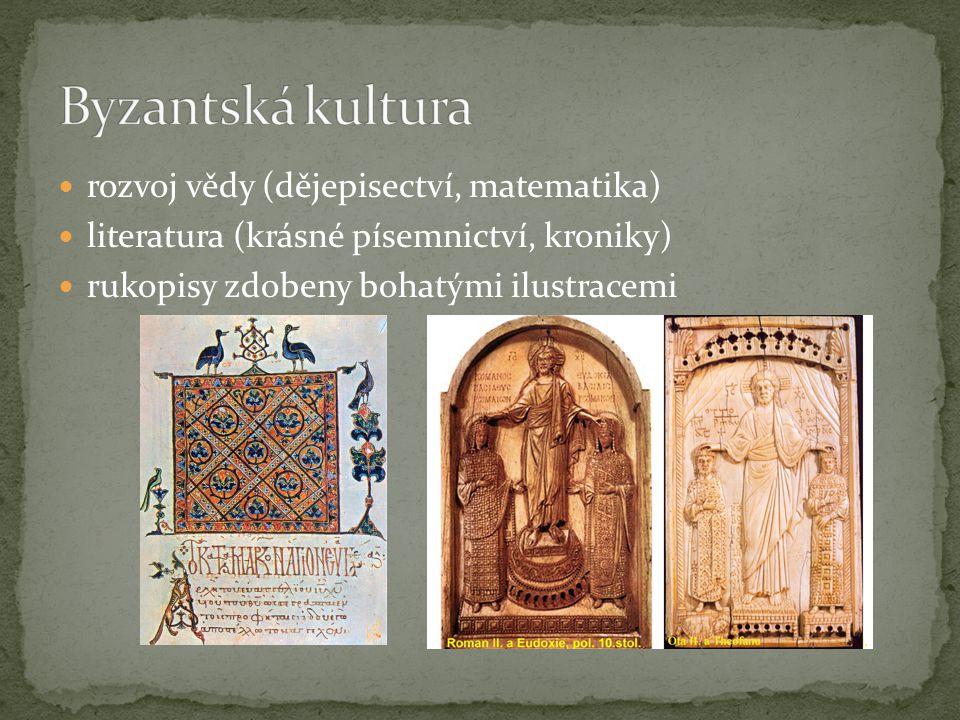 Byzantská kultura rozvoj vědy (dějepisectví, matematika)