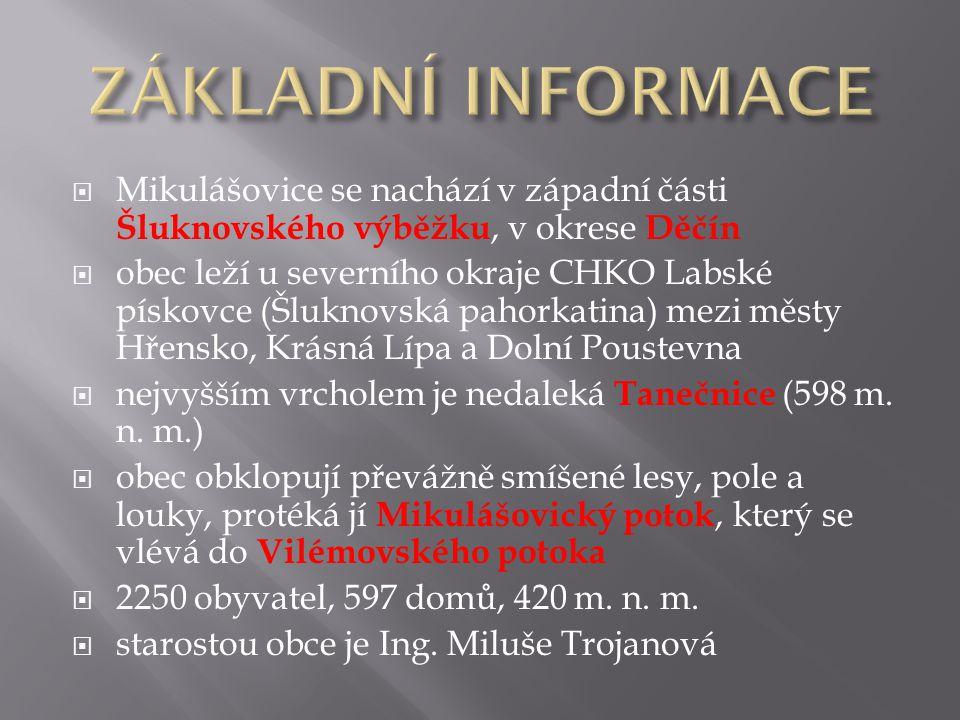 ZÁKLADNÍ INFORMACE Mikulášovice se nachází v západní části Šluknovského výběžku, v okrese Děčín.