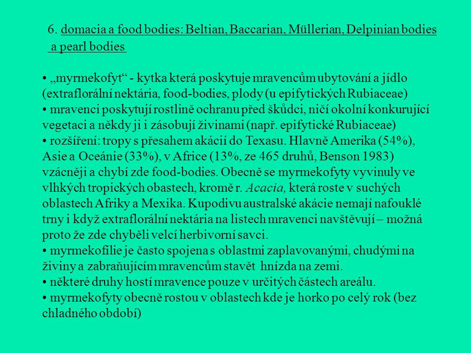6. domacia a food bodies: Beltian, Baccarian, Müllerian, Delpinian bodies