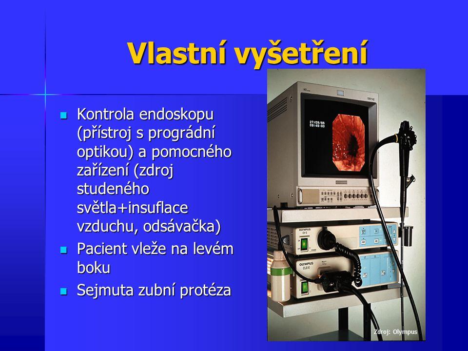 Vlastní vyšetření Kontrola endoskopu (přístroj s prográdní optikou) a pomocného zařízení (zdroj studeného světla+insuflace vzduchu, odsávačka)