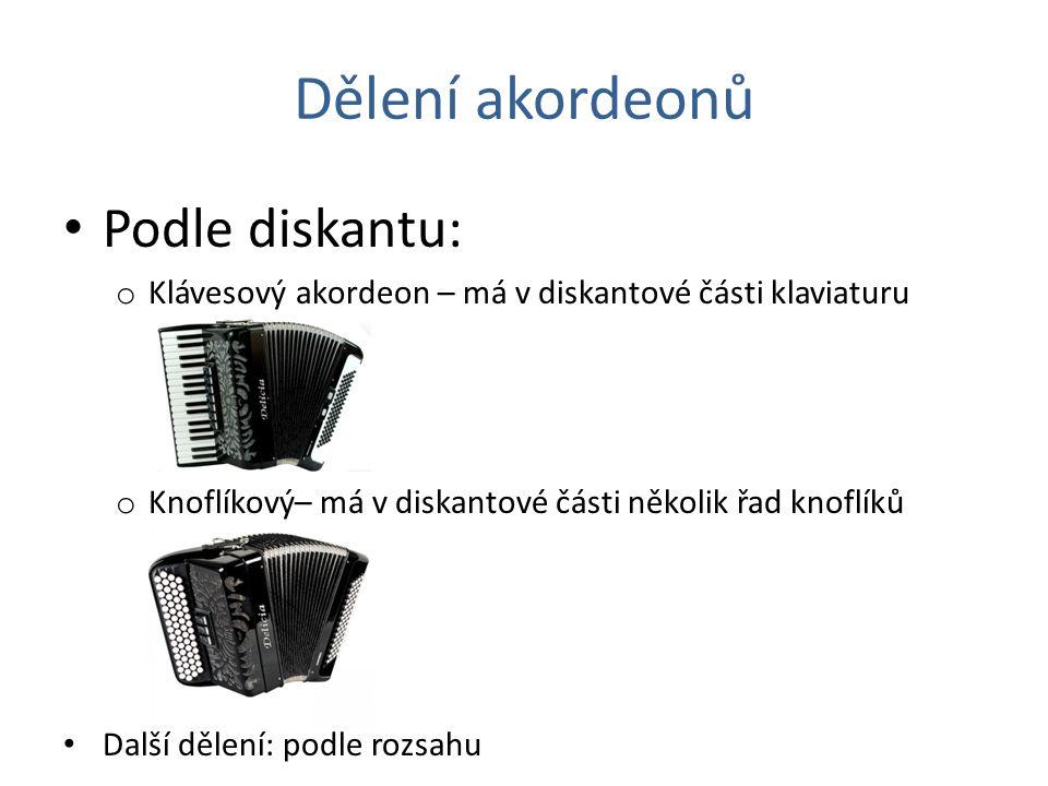 Dělení akordeonů Podle diskantu: