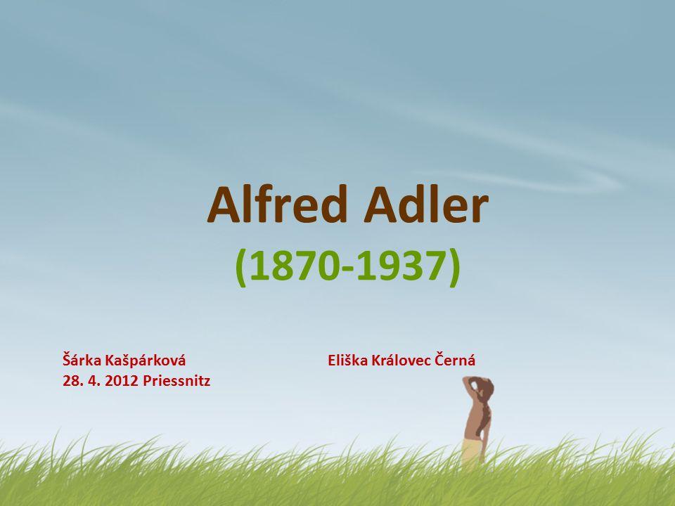 Alfred Adler (1870-1937) Šárka Kašpárková Eliška Královec Černá