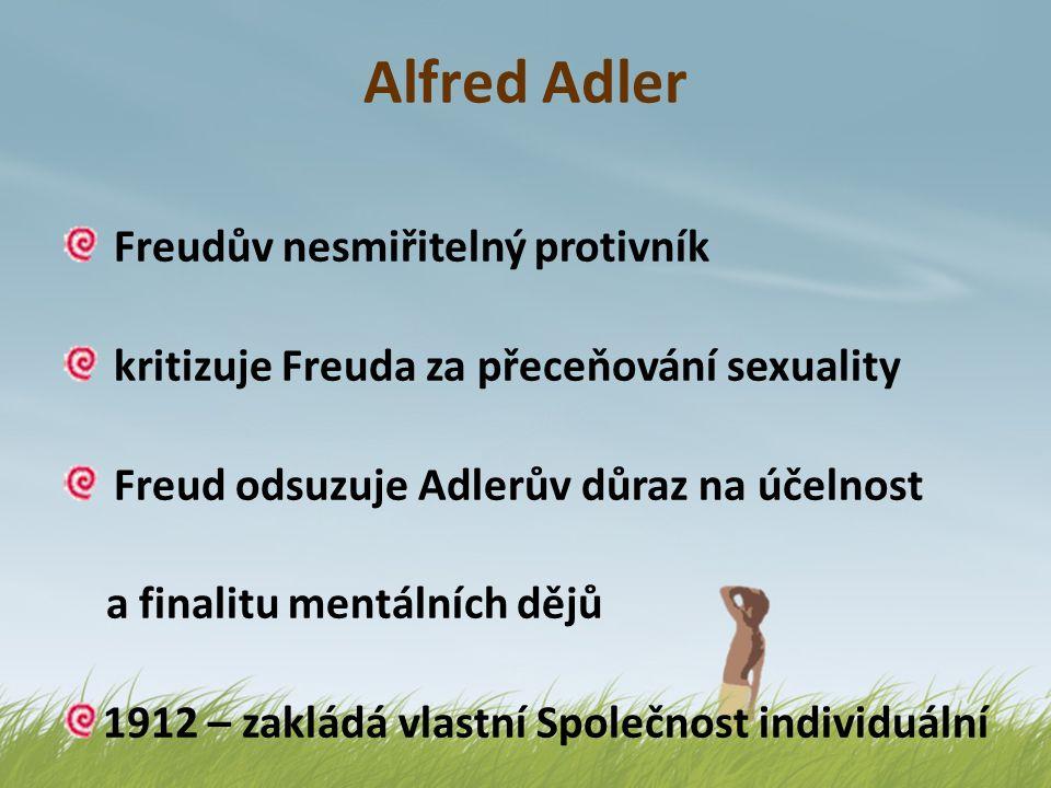 Alfred Adler Freudův nesmiřitelný protivník