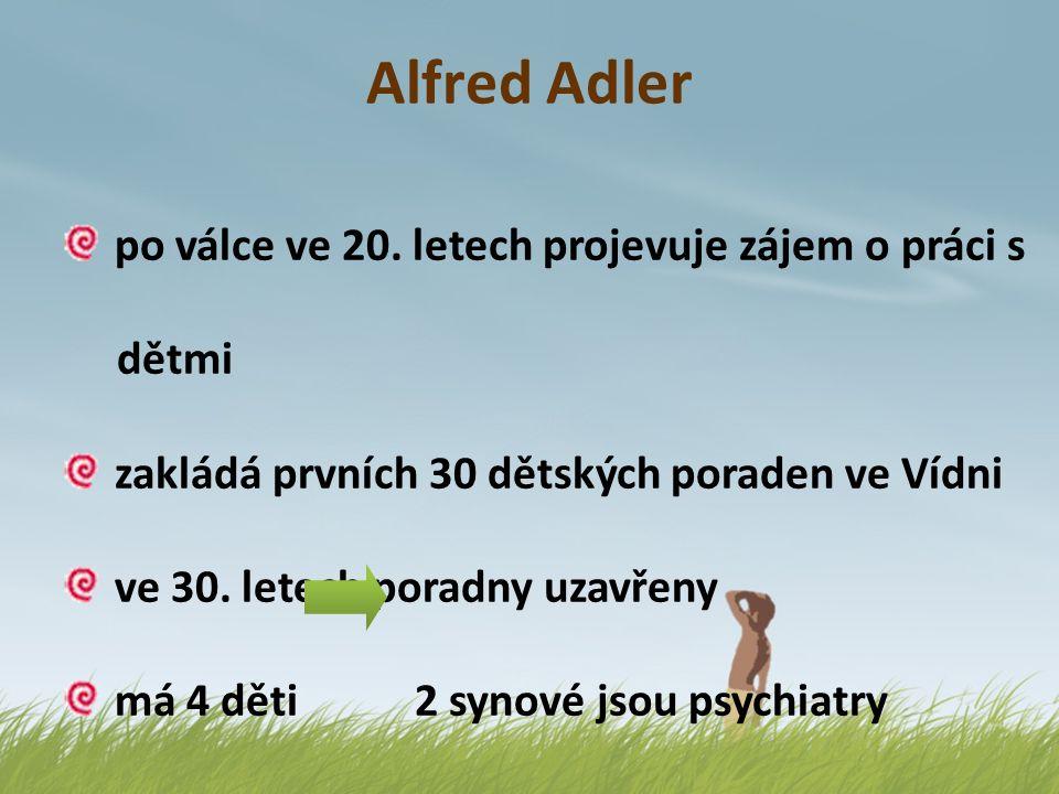Alfred Adler po válce ve 20. letech projevuje zájem o práci s dětmi