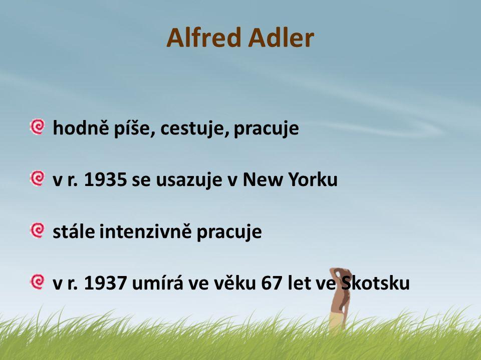 Alfred Adler hodně píše, cestuje, pracuje