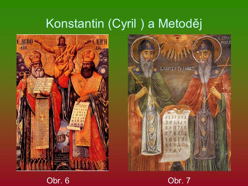 Konstantin (Cyril ) a Metoděj