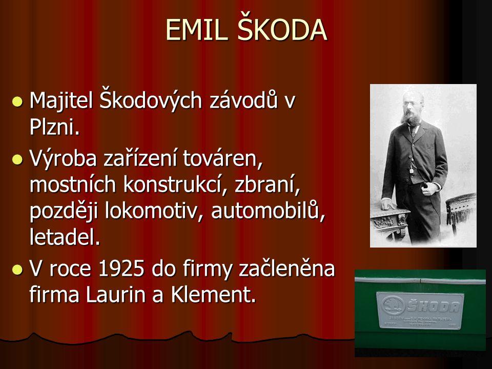 EMIL ŠKODA Majitel Škodových závodů v Plzni.