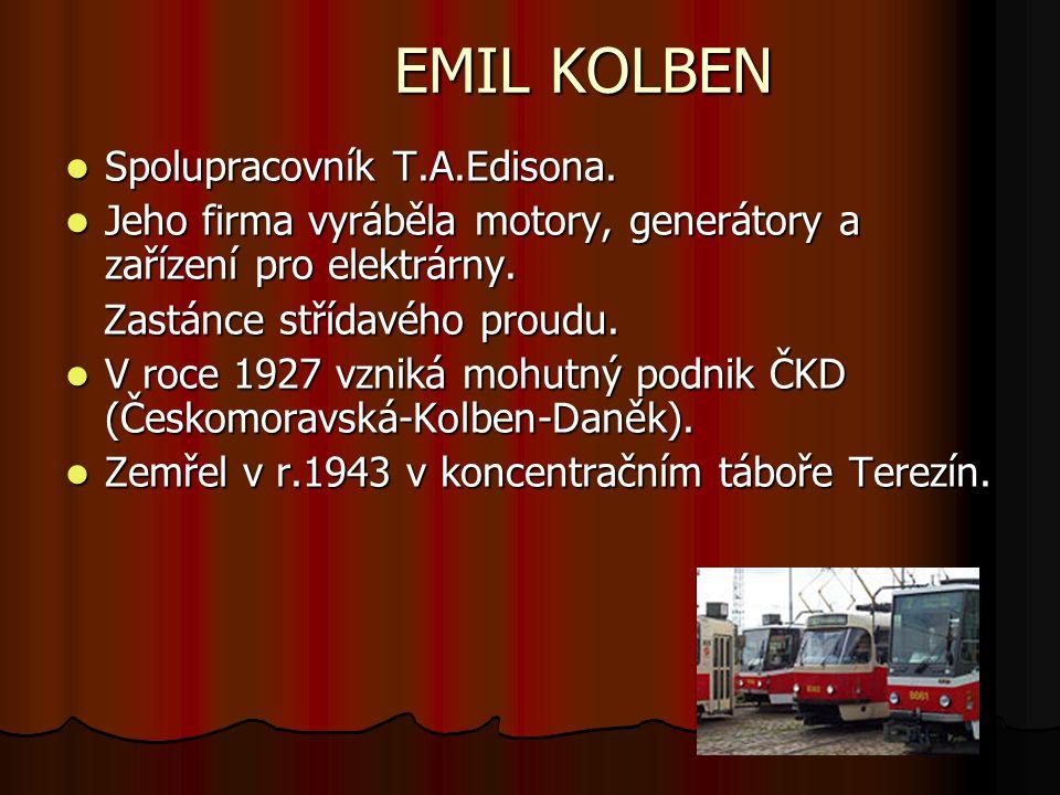 EMIL KOLBEN Spolupracovník T.A.Edisona.