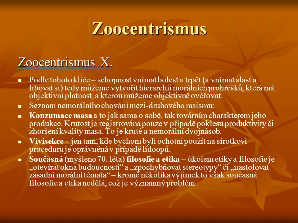Zoocentrismus Zoocentrismus X.