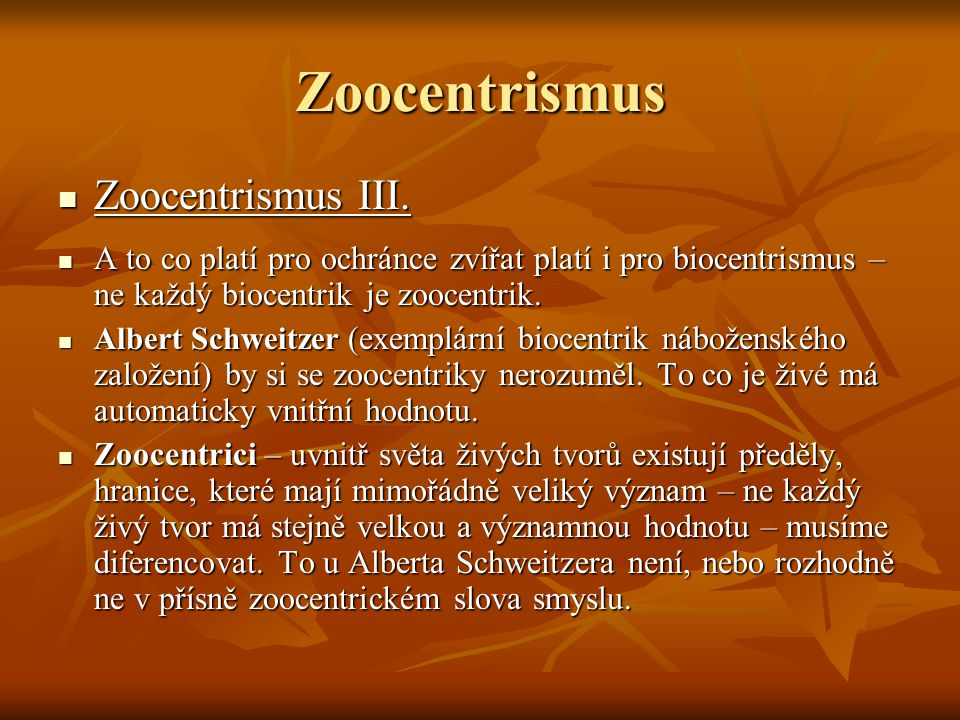 Zoocentrismus Zoocentrismus III.