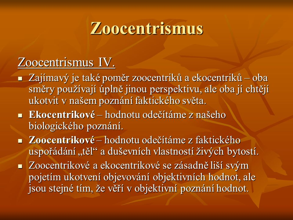 Zoocentrismus Zoocentrismus IV.