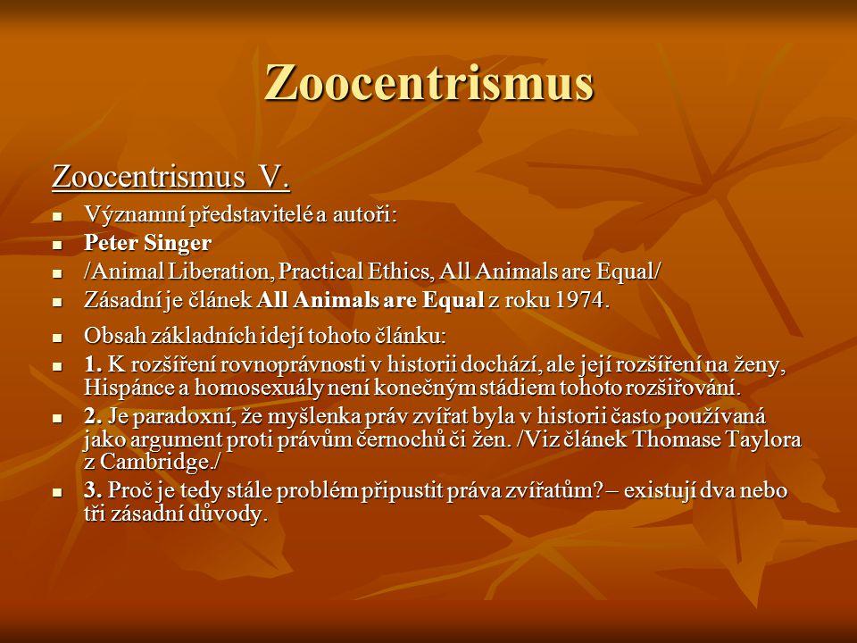 Zoocentrismus Zoocentrismus V. Významní představitelé a autoři: