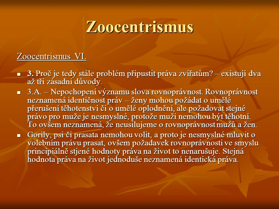 Zoocentrismus Zoocentrismus VI.