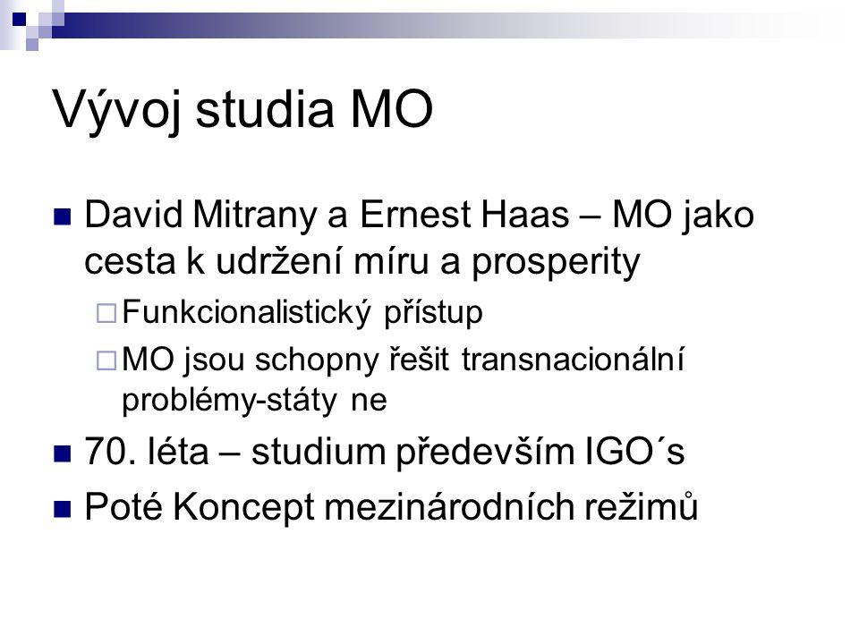 Vývoj studia MO David Mitrany a Ernest Haas – MO jako cesta k udržení míru a prosperity. Funkcionalistický přístup.