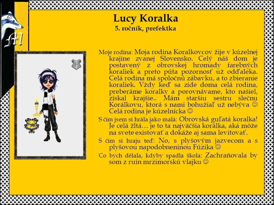 Lucy Koralka 5. ročník, prefektka