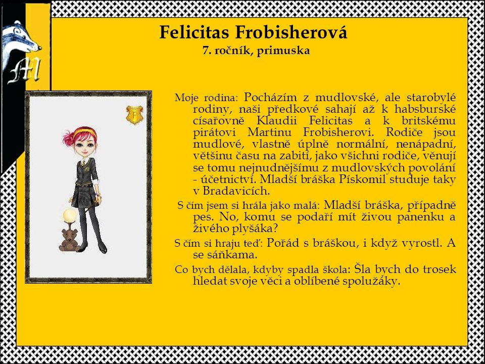 Felicitas Frobisherová 7. ročník, primuska