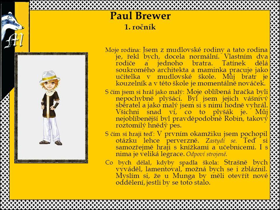 Paul Brewer 1. ročník