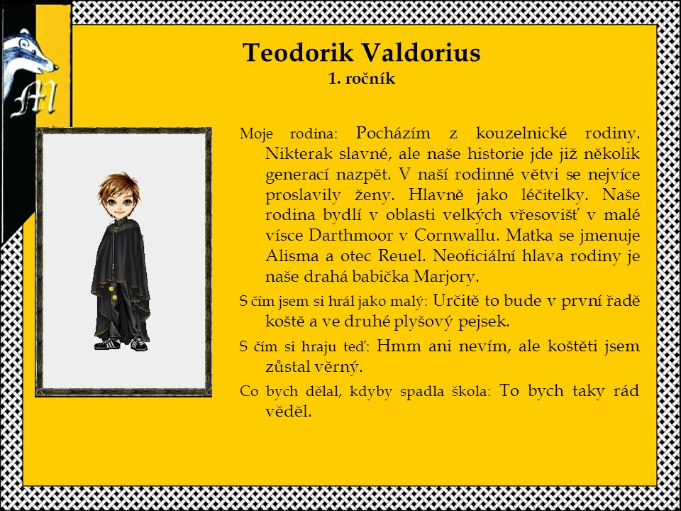 Teodorik Valdorius 1. ročník