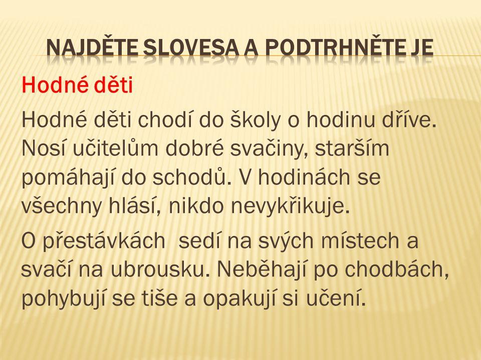NAJDĚTE SLOVESA A PODTRHNĚTE JE