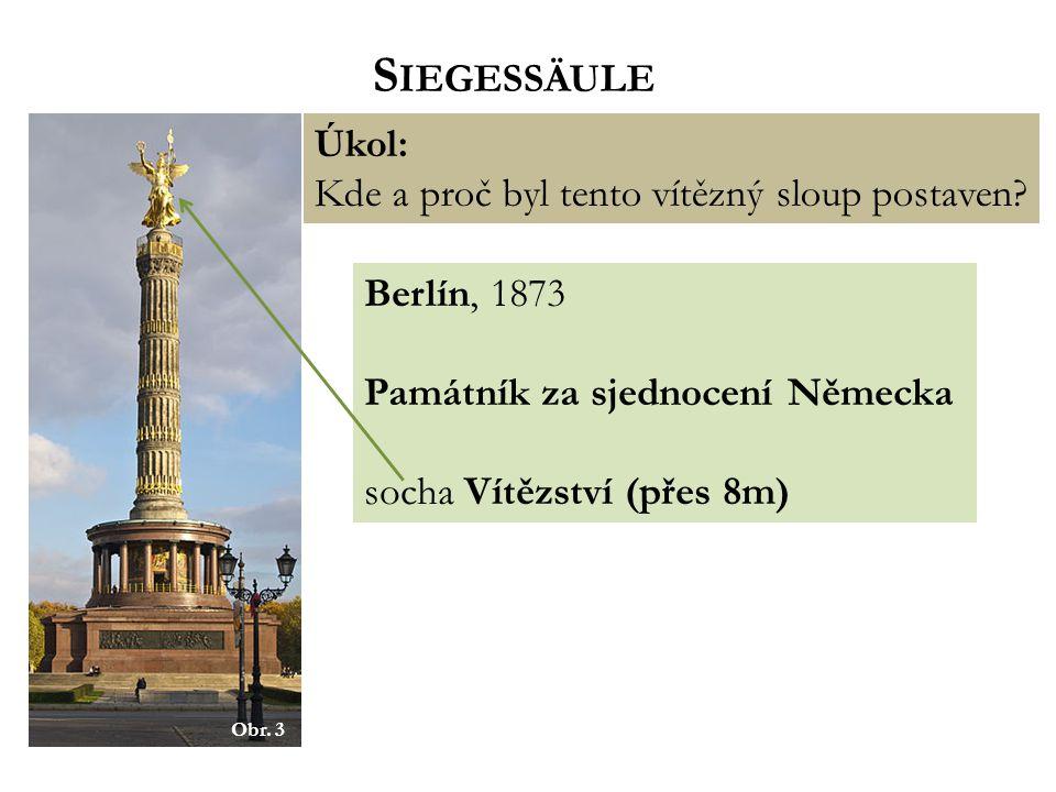 Siegessäule Úkol: Kde a proč byl tento vítězný sloup postaven