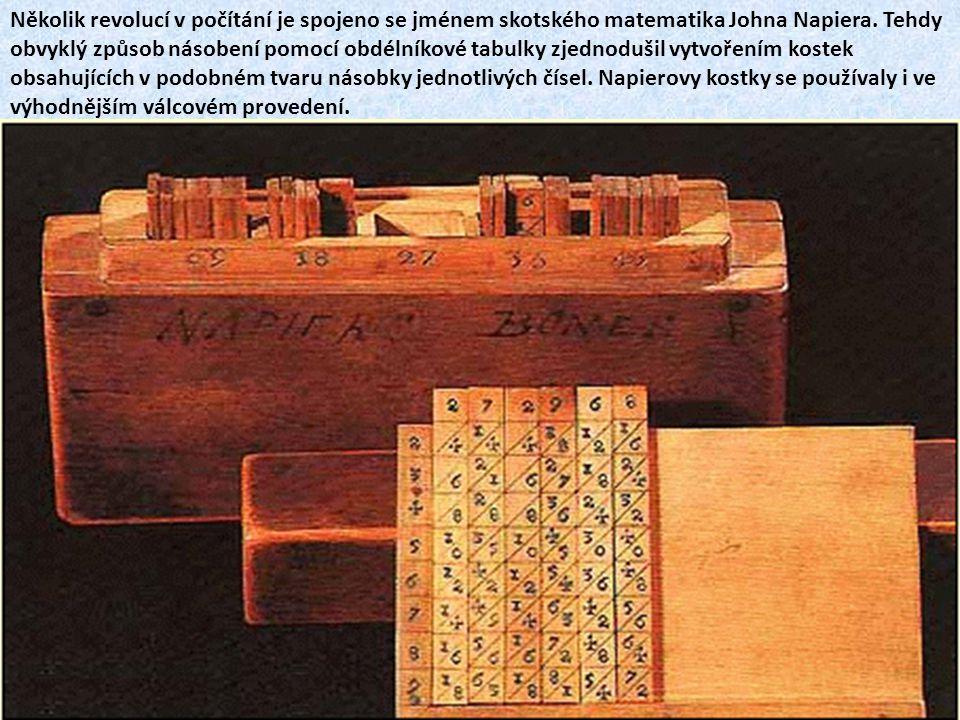 Několik revolucí v počítání je spojeno se jménem skotského matematika Johna Napiera.