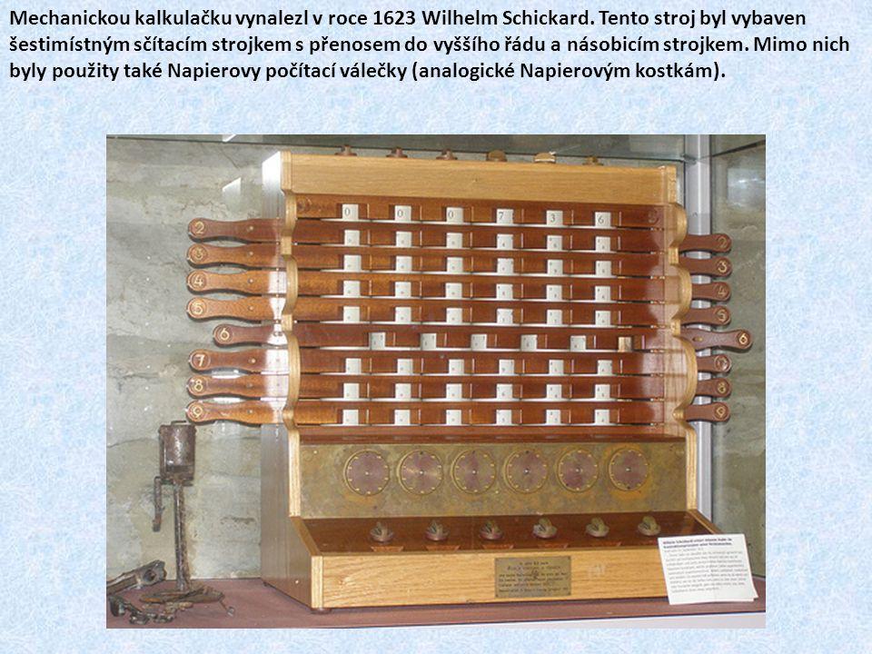 Mechanickou kalkulačku vynalezl v roce 1623 Wilhelm Schickard