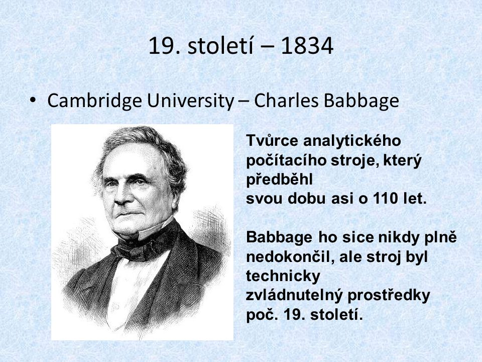 19. století – 1834 Cambridge University – Charles Babbage