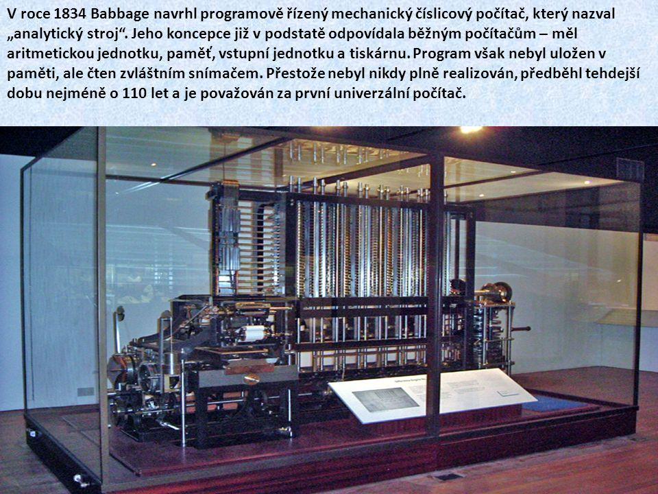"""V roce 1834 Babbage navrhl programově řízený mechanický číslicový počítač, který nazval """"analytický stroj ."""